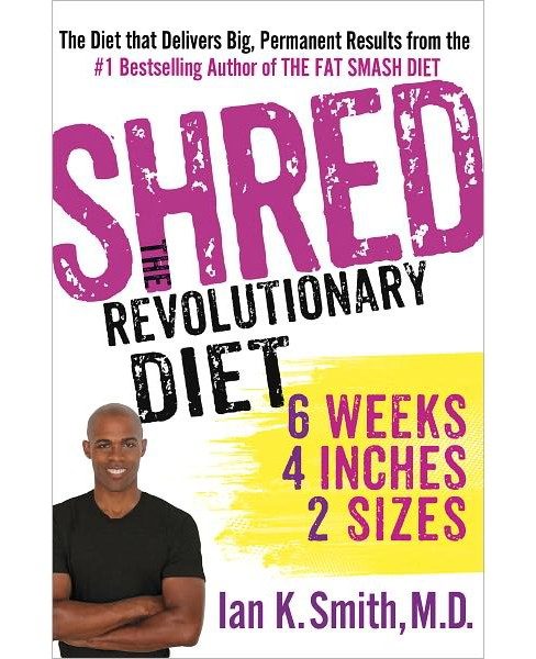 Shred (Hardcover) by Ian K. Smith M.D. - image 1 of 1