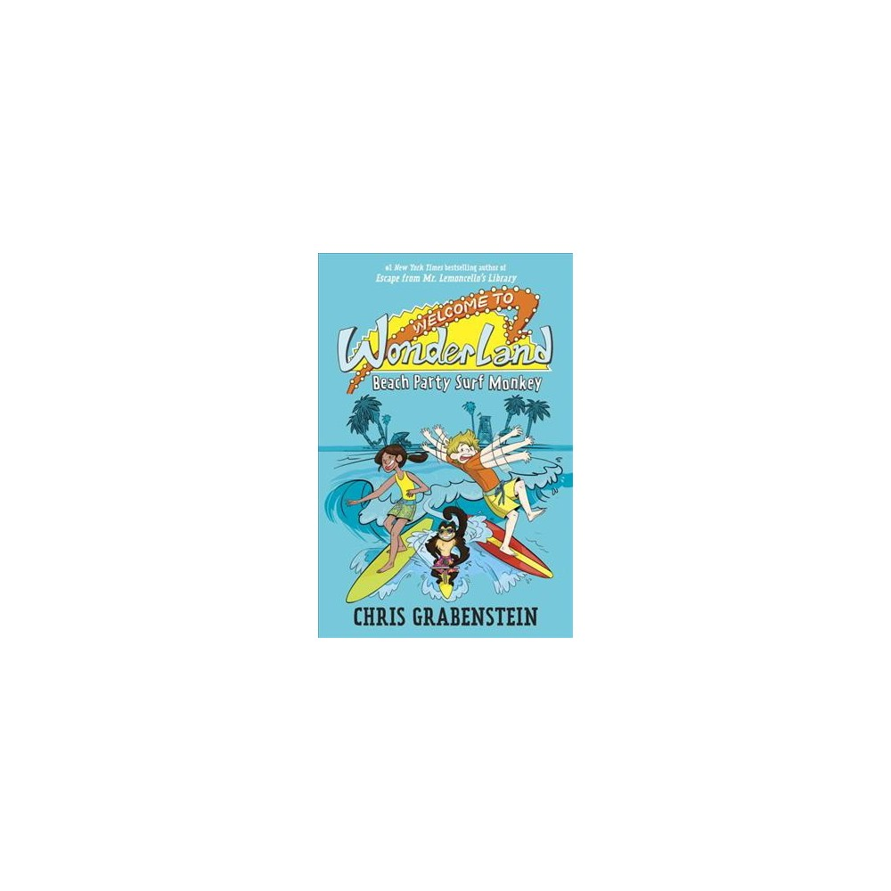 Beach Party Surf Monkey - (Welcome to Wonderland) by Chris Grabenstein (Hardcover)