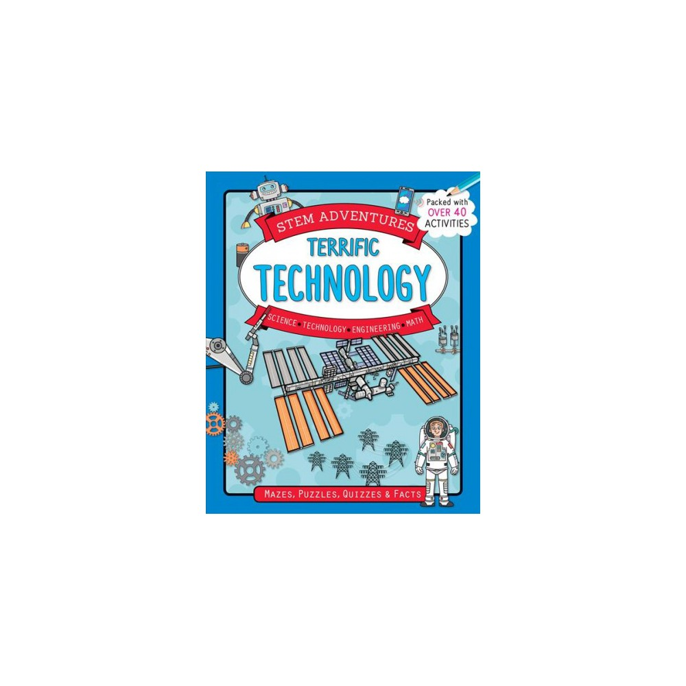 Terrific Technology - (Stem Adventures) by Claire Sipi (Paperback)