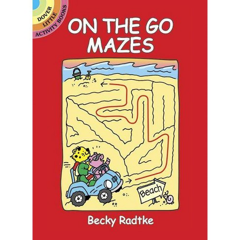 On the Go Mazes - (Dover Little Activity Books) by  Becky Radtke (Paperback) - image 1 of 1