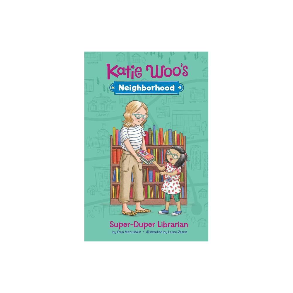 Super Duper Librarian Katie Woo S Neighborhood By Fran Manushkin Hardcover