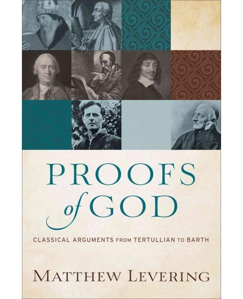 Proofs of God : Classical Arguments from Tertullian to Barth (Paperback) (Matthew Levering) - image 1 of 1