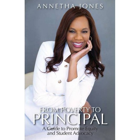 From Poverty to Principal - by  Annetha Jones (Paperback) - image 1 of 1