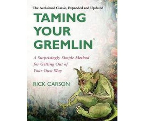 Taming Your Gremlin : A Surprisingly Simple Method for Getting Out of Your Own Way (Revised / - image 1 of 1