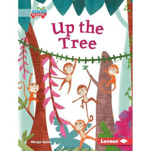 Up the Tree - (Let's Look at Animal Habitats (Pull Ahead Readers -- Fiction) by  Margo Gates (Hardcover) - image 1 of 1