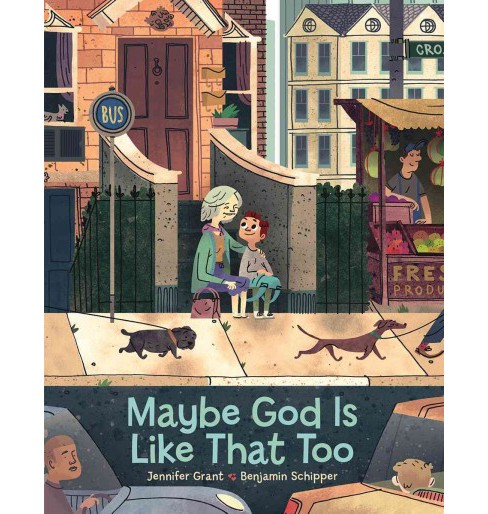 Maybe God Is Like That Too (Hardcover) (Jennifer Grant) - image 1 of 1