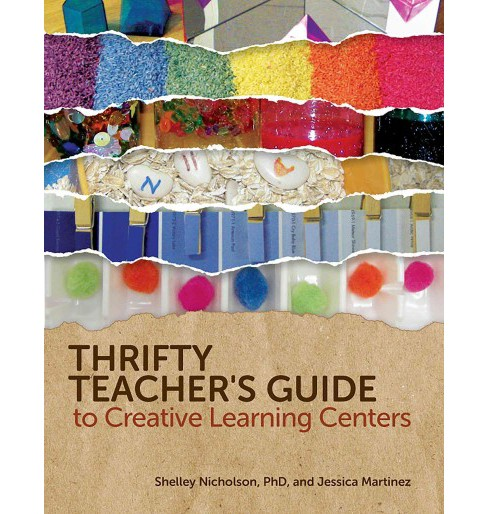 Thrifty Teacher's Guide to Creative Learning Centers (Paperback) (Ph.D. Shelley Nicholson & Jessica - image 1 of 1