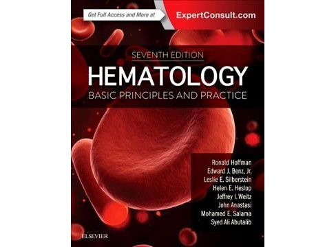 Hematology : Basic Principles and Practice (Hardcover) (Ronald Hoffman & Jr. Edward J. Benz & Leslie E. - image 1 of 1