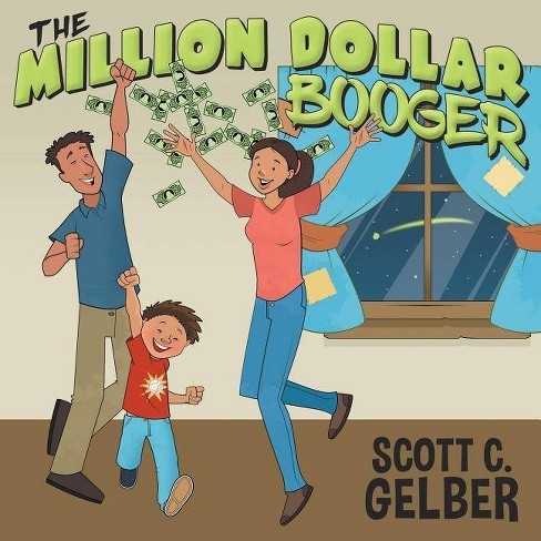 The Million Dollar Booger - by  Scott Gelber (Paperback) - image 1 of 1