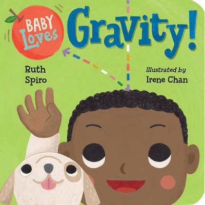 Baby Loves Gravity! - (Baby Loves Science)by Ruth Spiro (Board Book)