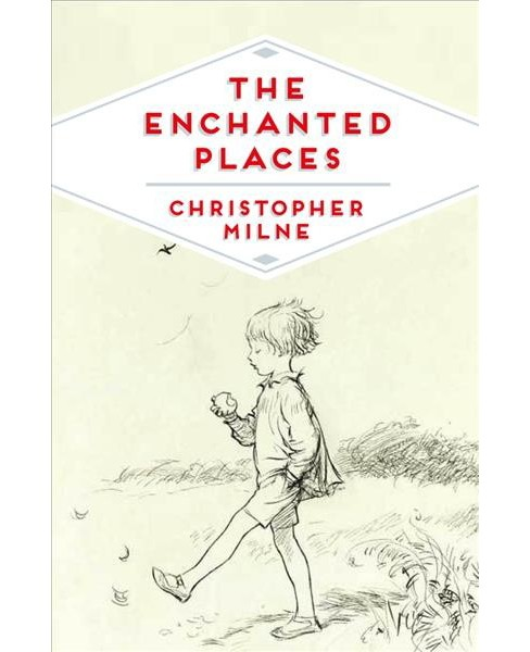 Enchanted Places (Reprint) (Paperback) (Christopher Milne) - image 1 of 1