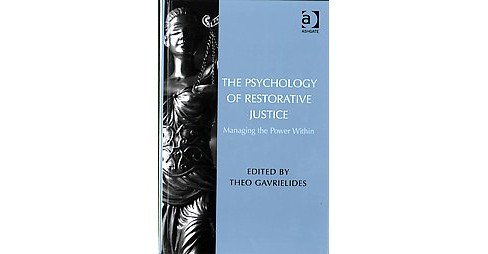 Psychology of Restorative Justice : Managing the Power Within (Hardcover) - image 1 of 1