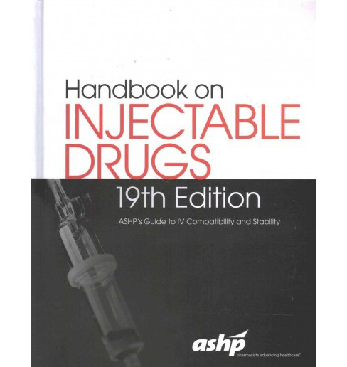 Handbook on Injectable Drugs : Ashp's Guide to IV Compatibility and Stability (Hardcover) - image 1 of 1