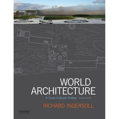 World Architecture - 2nd Edition by  Richard Ingersoll (Paperback)