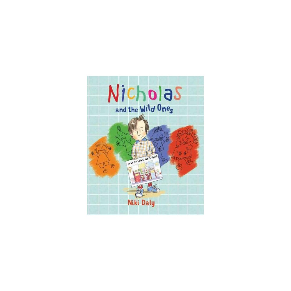 Nicholas and the Wild Ones : How to Beat the Bullies (School And Library) (Niki Daly)