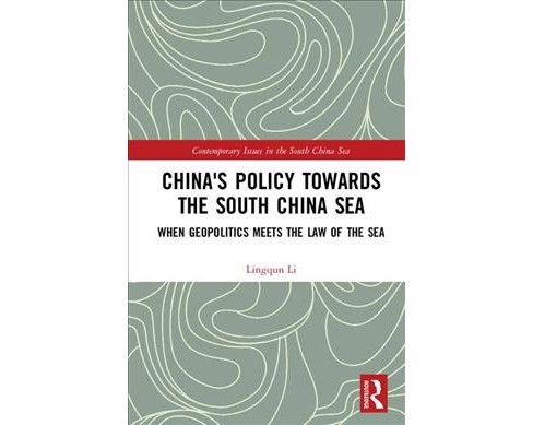 China's Policy Towards the South China Sea : When Geopolitics Meets the Law of the Sea -  (Hardcover) - image 1 of 1