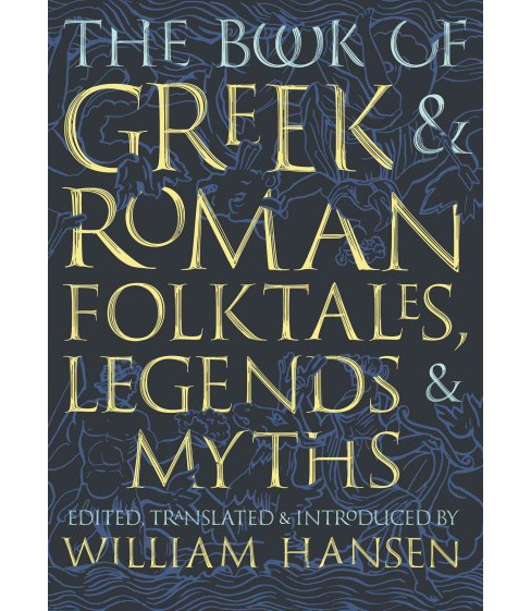 Book of Greek & Roman Folktales, Legends, & Myths (Hardcover) - image 1 of 1