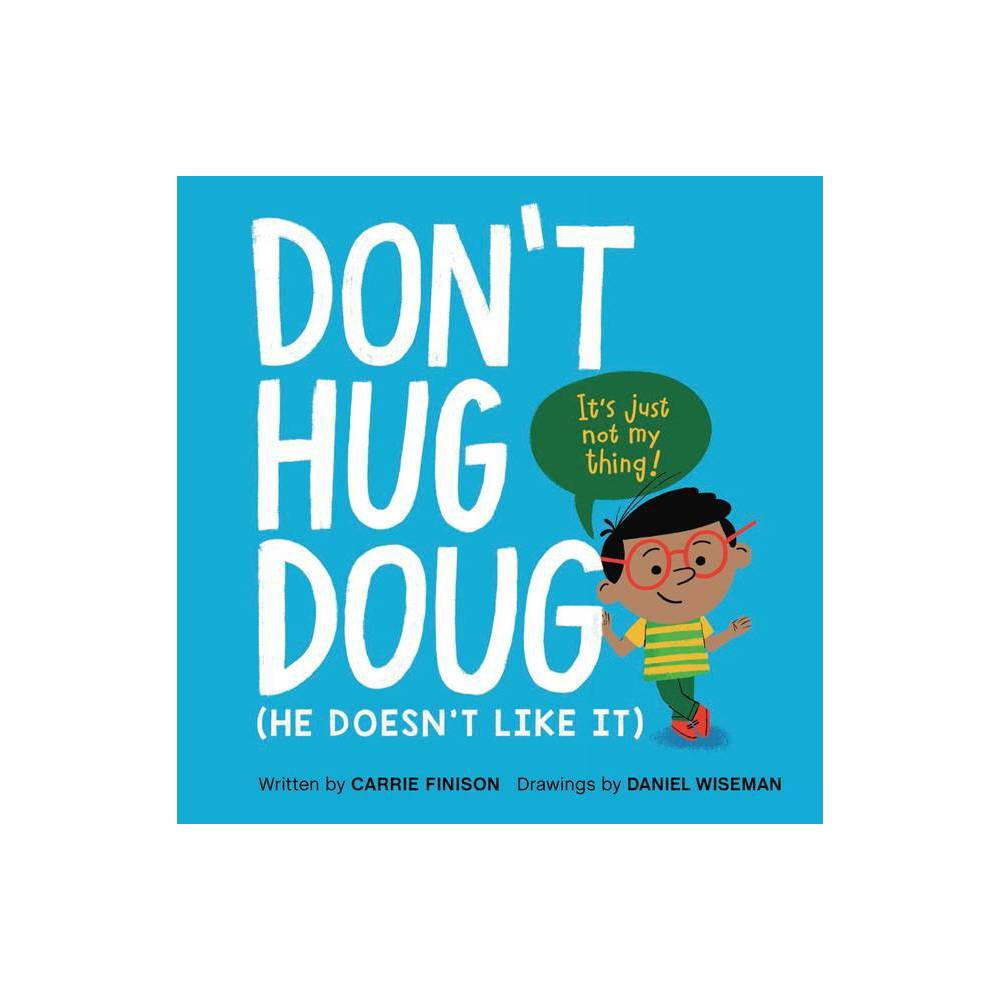 Don T Hug Doug By Carrie Finison Hardcover