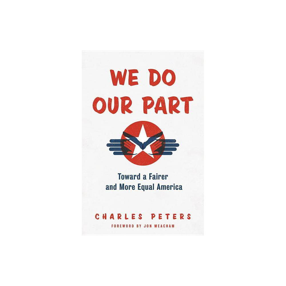 We Do Our Part - by Charles Peters (Hardcover)