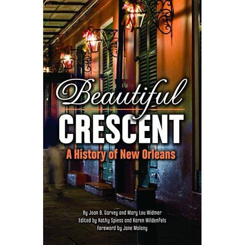 Beautiful Crescent - by  Joan Garvey & Mary Lou Widmer (Paperback) - image 1 of 1