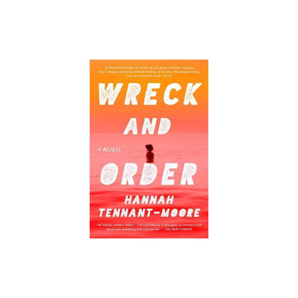 Wreck and Order (Reprint) (Paperback) (Hannah Tennant-moore)