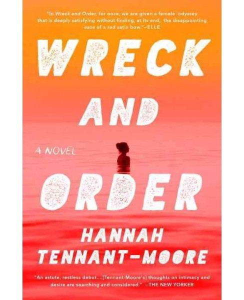 Wreck and Order (Reprint) (Paperback) (Hannah Tennant-moore) - image 1 of 1