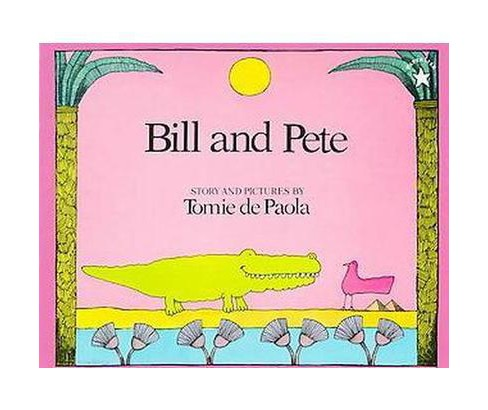 Bill and Pete (Reprint) (Paperback) (Tomie dePaola) - image 1 of 1