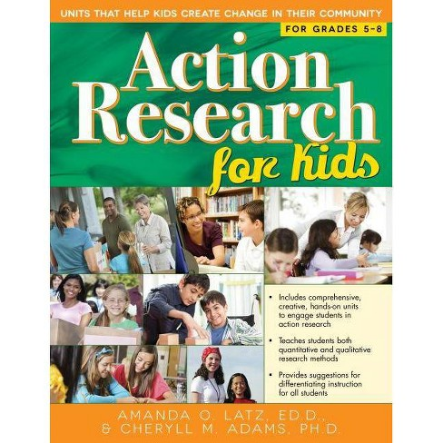Action Research for Kids - by  Amanda Latz & Cheryll Adams (Paperback) - image 1 of 1