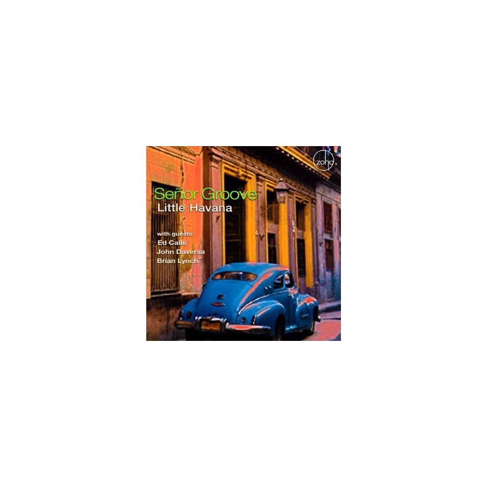 Senor Groove - Little Havana (CD)