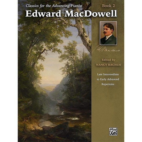Alfred Classics for the Advancing Pianist: Edward MacDowell Book 2 Late Intermediate / Early Advanced - image 1 of 1