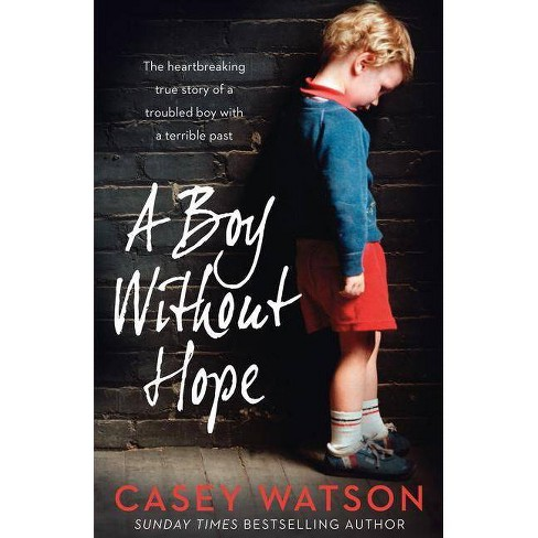 A Boy Without Hope - by  Casey Watson (Paperback) - image 1 of 1