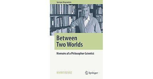 Two Worlds : Memoirs of a Philosopher-scientist (Hardcover) (Mario Bunge) - image 1 of 1