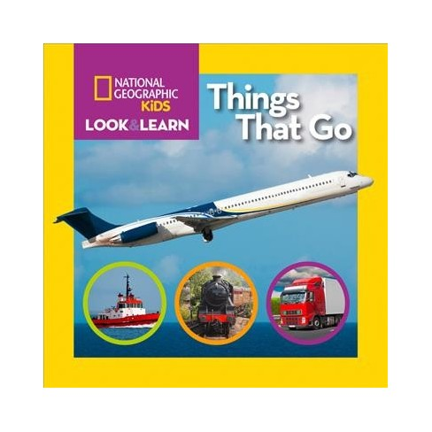 National Geographic Kids Look and Learn: Things That Go - (Board_book) - image 1 of 1