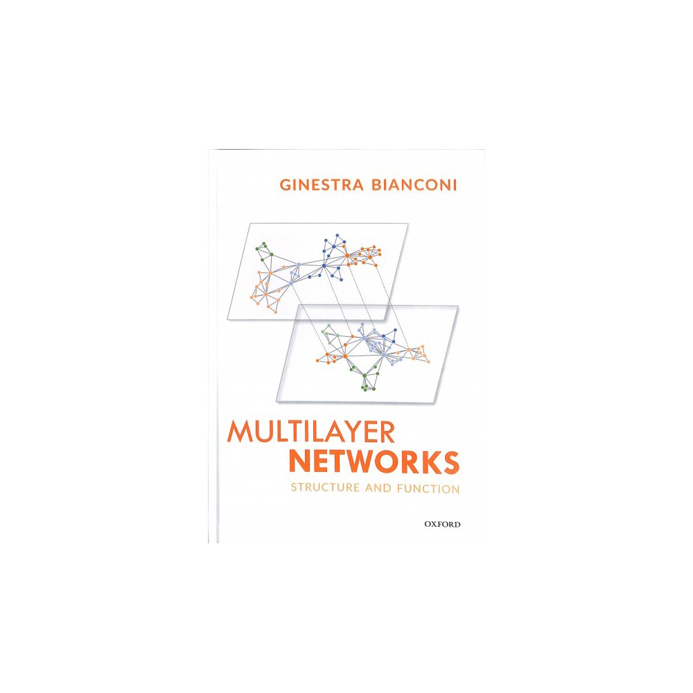 Multilayer Networks : Structure and Function - by Ginestra Bianconi (Hardcover)