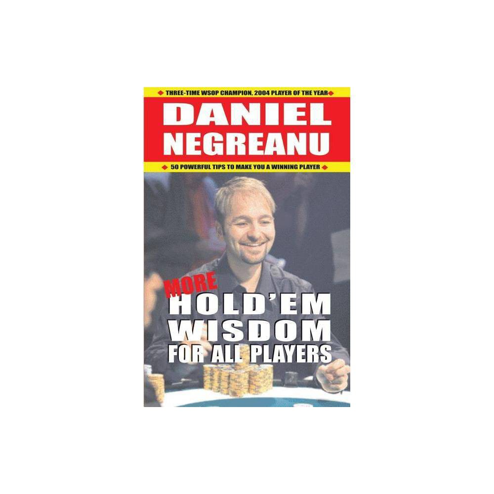More Hold Em Wisdom For All Players By Daniel Negreanu Paperback