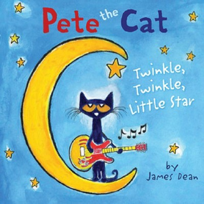 Pete the Cat: Twinkle, Twinkle, Little Star (Hardcover)by James Dean