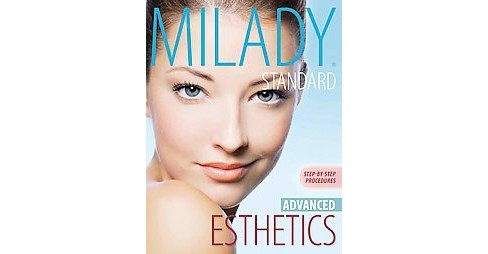 Milady Standard Esthetics : Advanced Step-by-Step Procedures (Paperback) - image 1 of 1