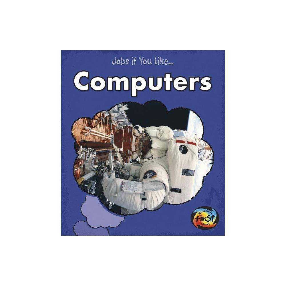 Computers - (Jobs If You Like...) by Charlotte Guillain (Paperback)