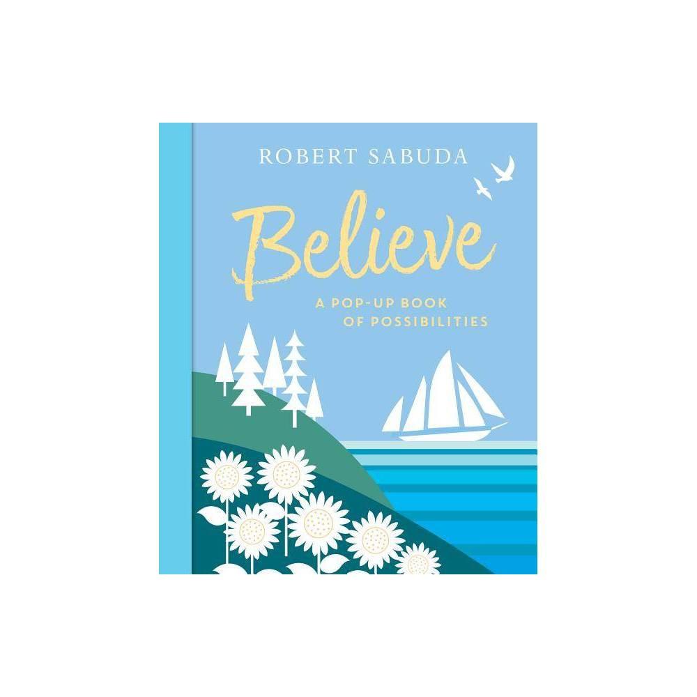 Believe By Robert Sabuda Hardcover
