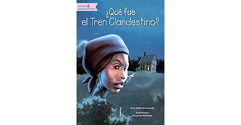 Qu fue el Tren Clandestino? / What was the Underground Railroad? (Paperback) (Yona Zeldis - image 1 of 1