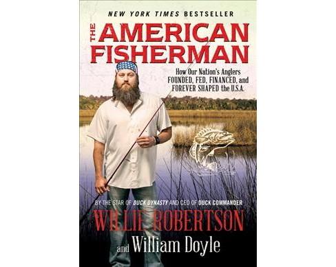 American Fisherman : How Our Nation's Anglers Founded, Fed, Financed, and Forever Shaped the U.S.A. - image 1 of 1