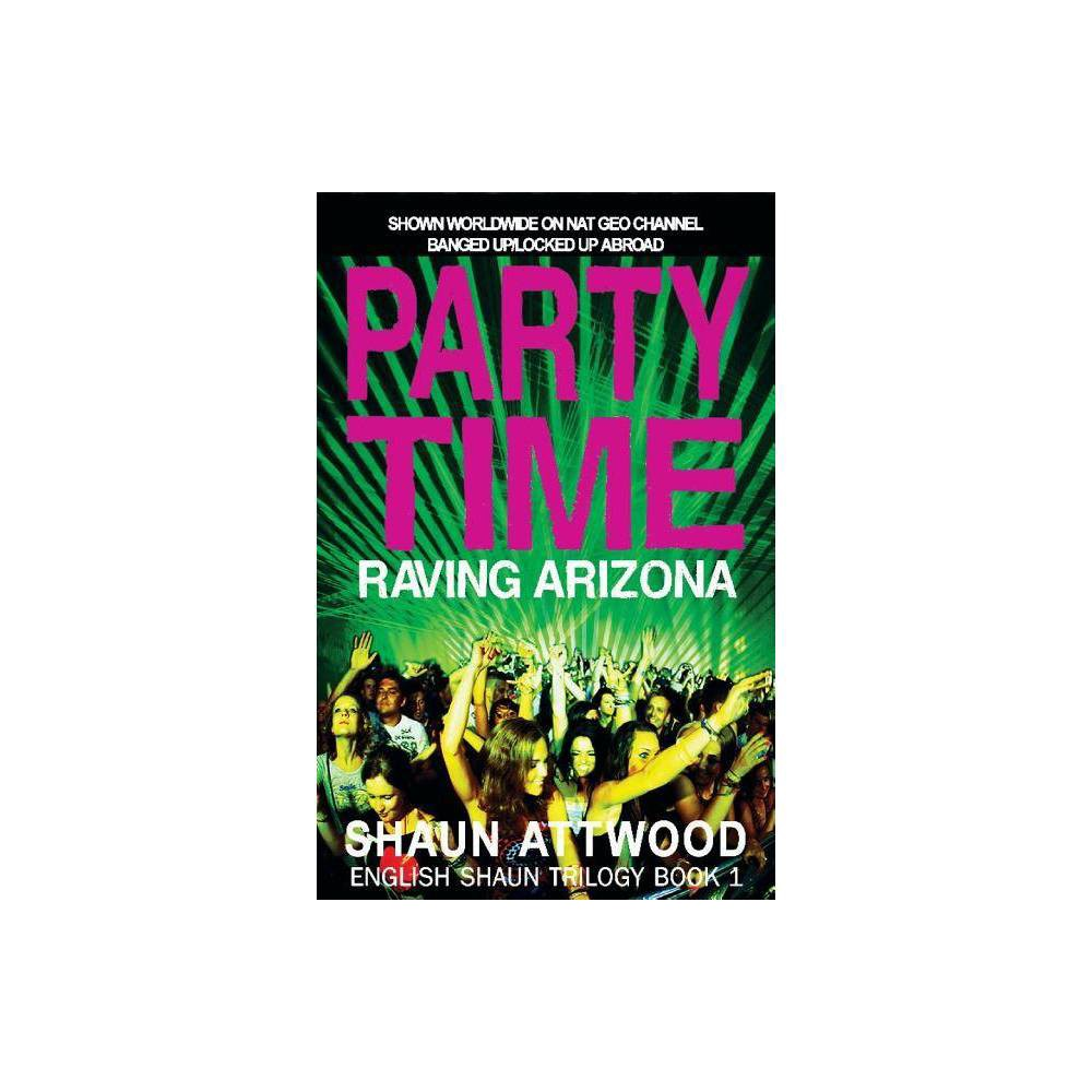Party Time English Shaun Trilogy 2nd Edition By Shaun Attwood Paperback