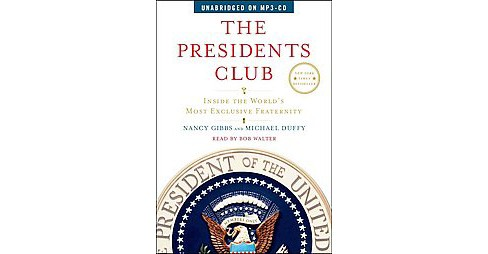Presidents Club : Inside the World's Most Exclusive Fraternity (Unabridged) (MP3-CD) (Nancy Gibbs & - image 1 of 1
