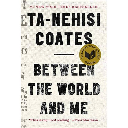 Between the World and Me - by Ta-Nehisi Coates (Hardcover) - image 1 of 1