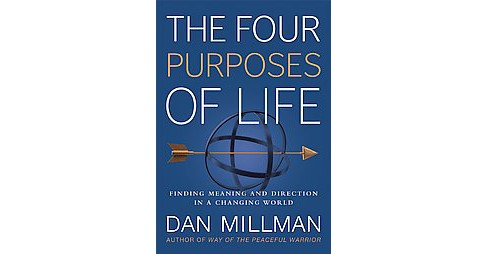 Four Purposes of Life : Finding Meaning and Direction in a Changing World (Reprint) (Paperback) (Dan - image 1 of 1