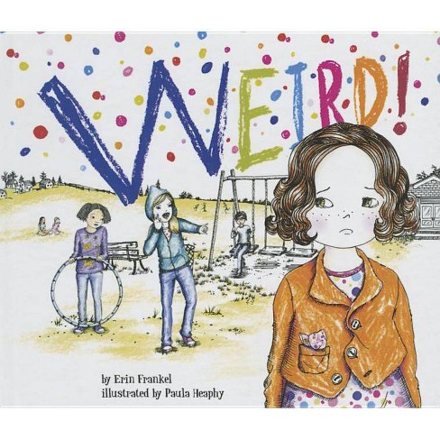 Weird! - (Weird (Free Spirit)) by  Erin Frankel (Hardcover) - image 1 of 1