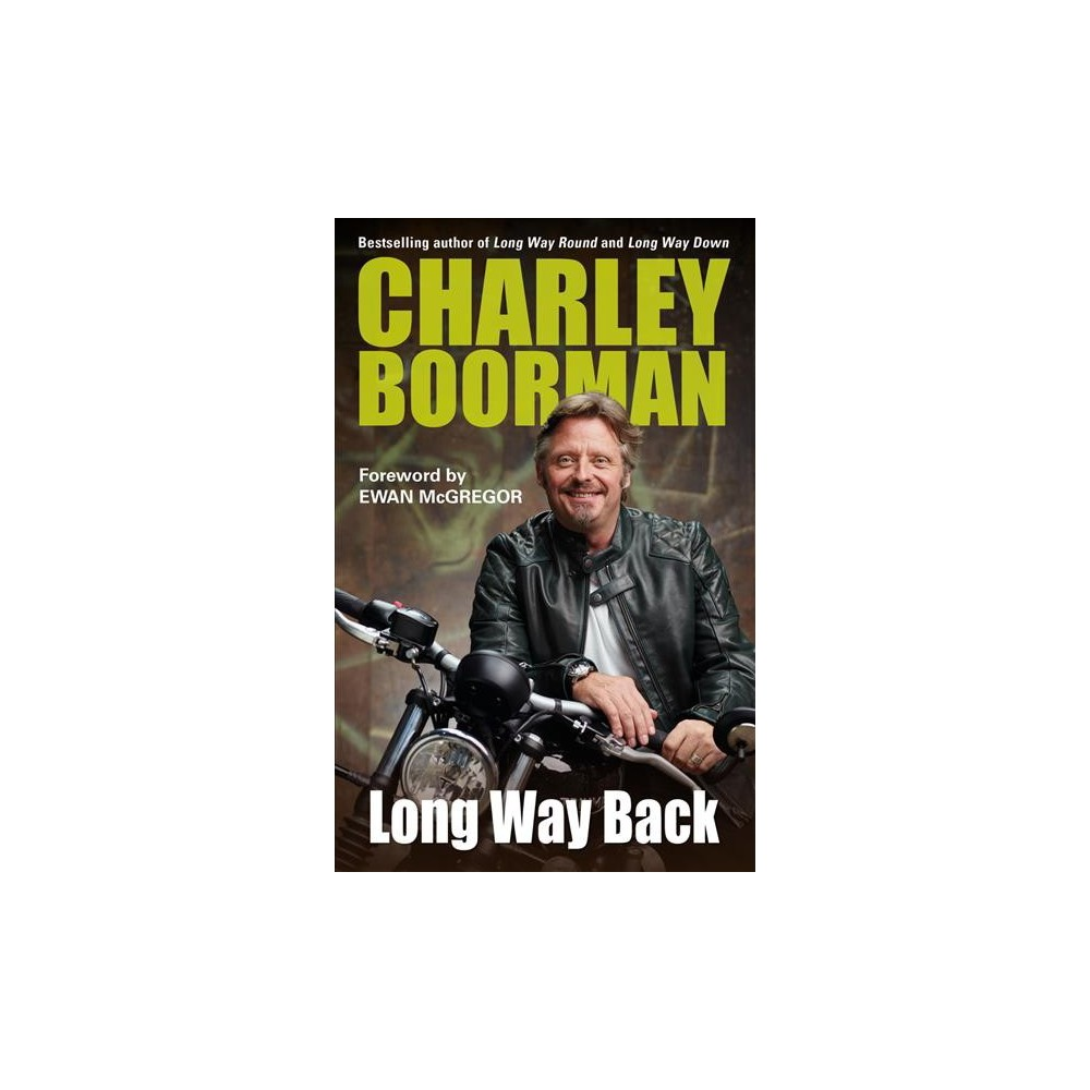 Long Way Back - Reprint by Charley Boorman (Paperback)