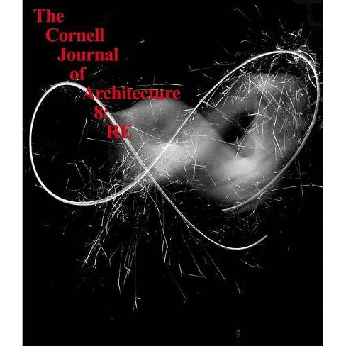 The Cornell Journal of Architecture 8: RE - (Paperback) - image 1 of 1