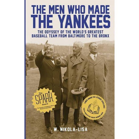 The Men Who Made the Yankees - by  W Nikola-Lisa (Paperback) - image 1 of 1