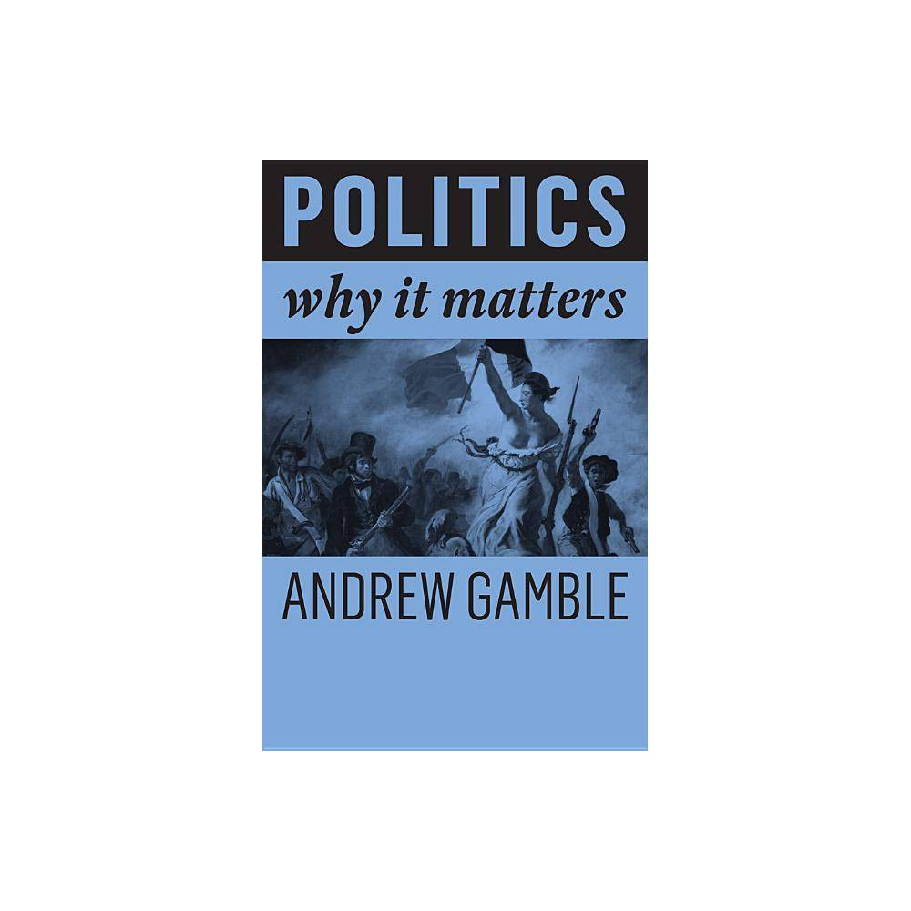 Politics Why It Matters By Andrew Gamble Paperback